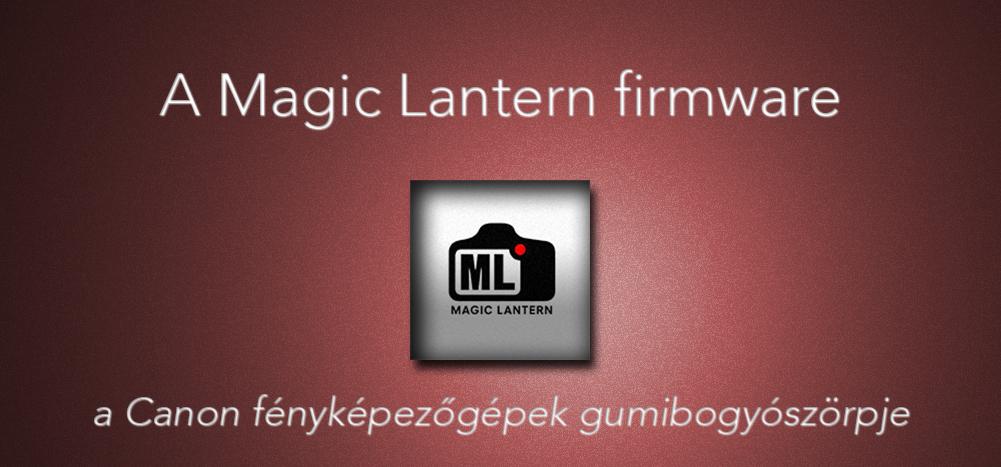 A Magic Lantern firmware, a Canon fényképezőgépek gumibogyószörpje
