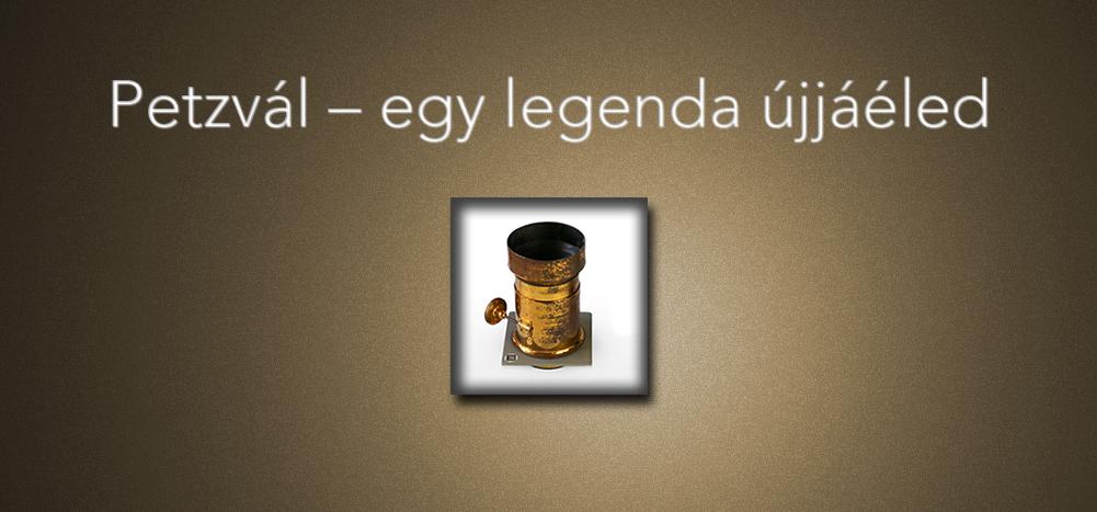 Petzvál – egy legenda újjáéled