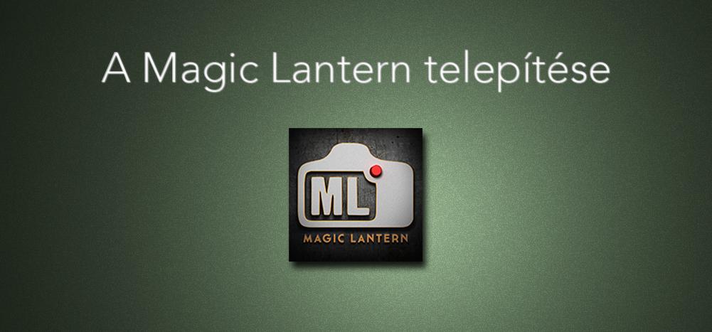 A Magic Lantern telepítése